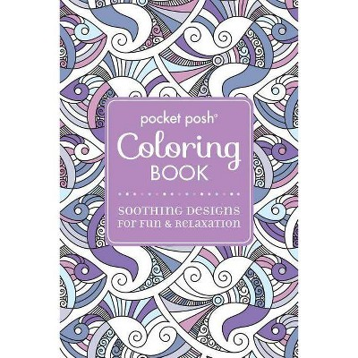 Pocket Posh Adult Coloring Book: Soothing Designs For Fun & Relaxation,  Volume 5 - (Pocket Posh Coloring Books) (Paperback) : Target