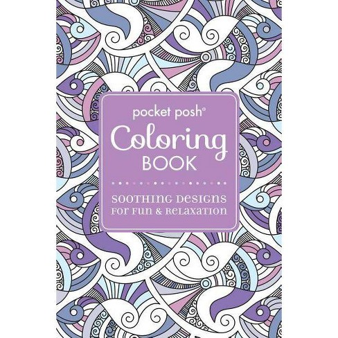 Pocket Posh Adult Coloring Book Soothing Designs For Fun