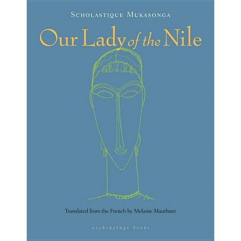 Our Lady of the Nile - by  Scholastique Mukasonga (Paperback) - image 1 of 1