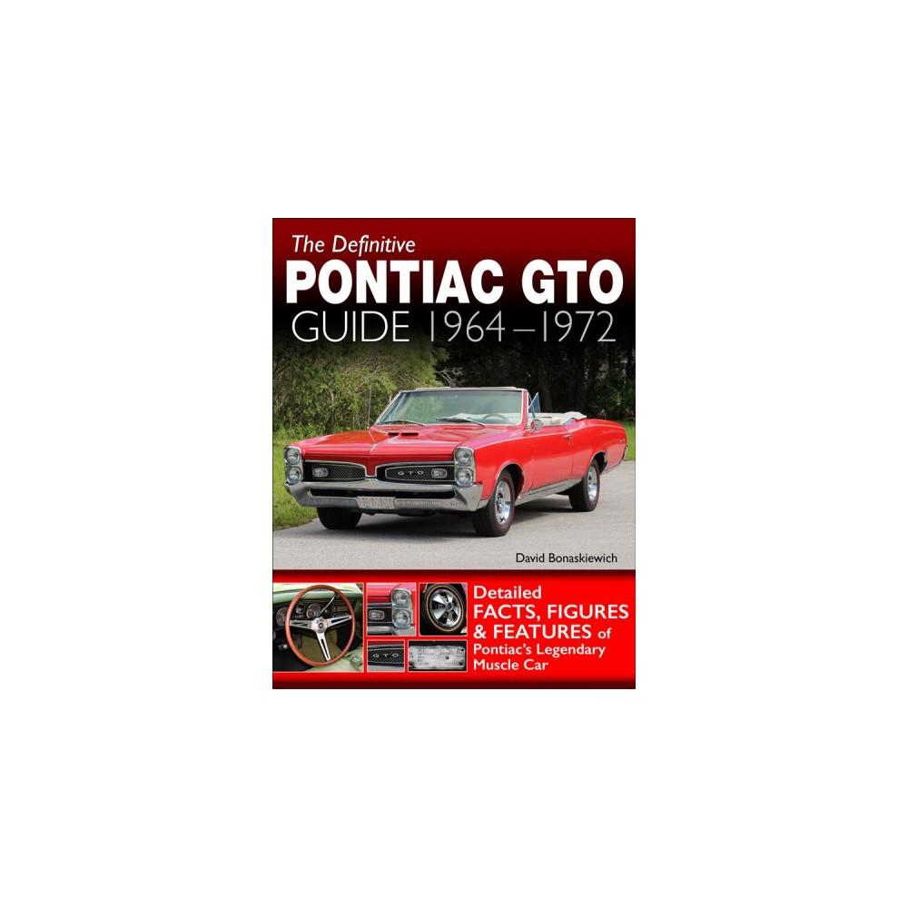 Definitive Pontiac Gto Guide 1964-1967 - by David Bonaskiewich (Paperback)