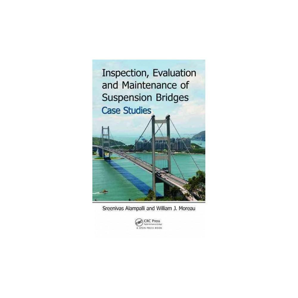 Inspection, Evaluation and Maintenance of Suspension Bridges Case Studies (Hardcover) Inspection, Evaluation and Maintenance of Suspension Bridges Case Studies (Hardcover)