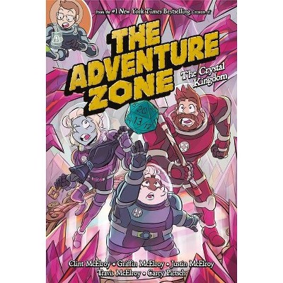 The Adventure Zone: The Crystal Kingdom - by Clint McElroy & Carey Pietsch & Griffin McElroy (Paperback)
