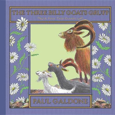 The Three Billy Goats Gruff - (Folk Tale Classics) by  Paul Galdone (Hardcover)
