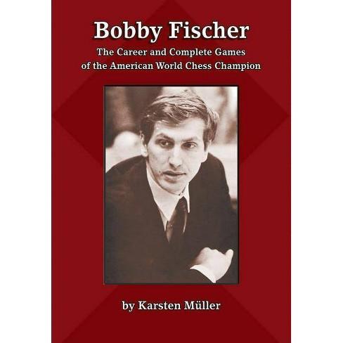 Bobby Fischer - by  Karsten Mueller (Paperback) - image 1 of 1