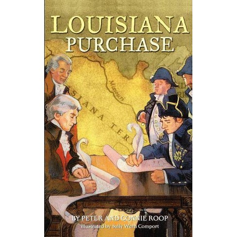 Louisiana Purchase - (Ready-For-Chapters) by  Peter Roop & Connie Roop (Paperback) - image 1 of 1
