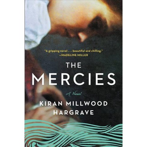 The Mercies - by  Kirin Millwood Hargrave (Paperback) - image 1 of 1