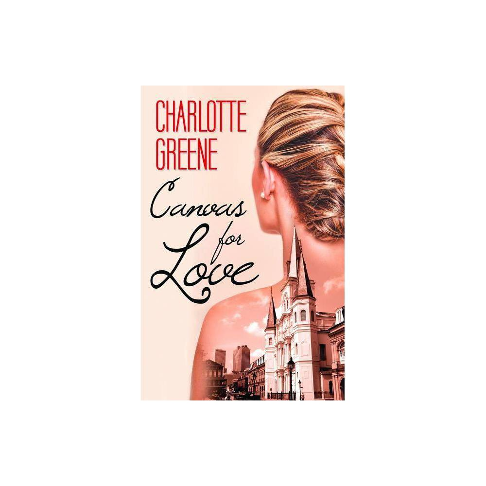 Canvas for Love - by Charlotte Greene (Paperback) With the holidays over and the New Year beginning, ChloÉ Deveraux and Amelia Winters are finally in a position to concentrate on themselves and their new love. ChloÉ hopes that she and Amelia can finally stop worrying and start living. The course of true love is never easy, however, and ChloÉ and Amelia struggle to keep their love strong in the face of mounting complications. Family conflict and a woman from Amelia's past conspire to keep the two lovers apart. These problems, combined with ChloÉ's desire to leave Amelia's art dealership, may act as the ultimate blow to their tenuous romance. Can ChloÉ and Amelia overcome these threats, or is it time to move on? Sequel to A Palette for Love
