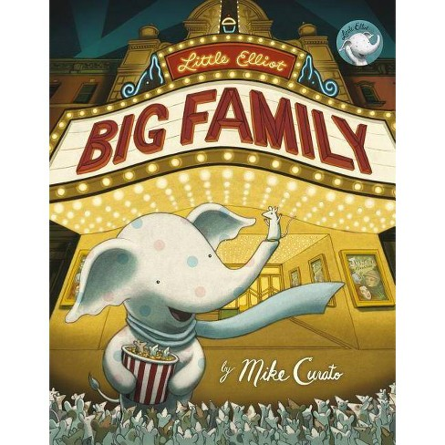 Little Elliot, Big Family - by  Mike Curato (Hardcover) - image 1 of 1