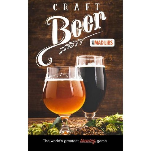 Craft Beer Mad Libs - (Adult Mad Libs) by  Douglas Yacka (Paperback) - image 1 of 1