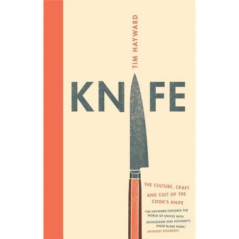 Knife - by  Tim Hayward (Hardcover) - image 1 of 1