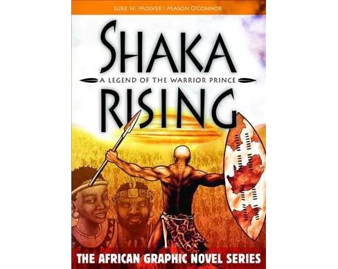 Shaka Rising : A Legend of the Warrior Prince -  by Luke W. Molver (Paperback) - image 1 of 1