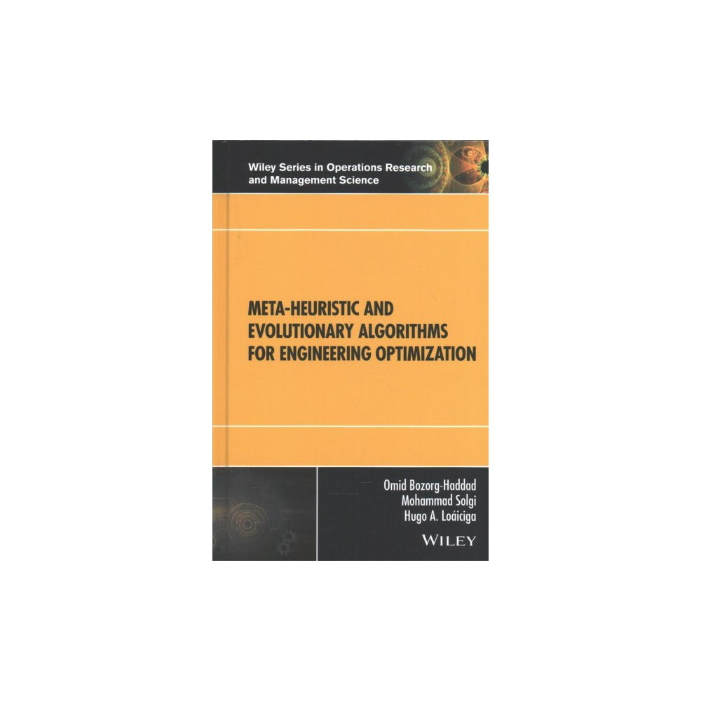 Meta-Heuristic and Evolutionary Algorithms for Engineering Optimization - (Hardcover)
