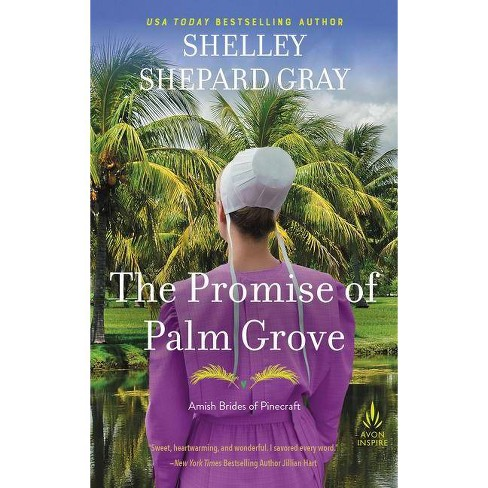 The Promise of Palm Grove - (Amish Brides of Pinecraft) by  Shelley Shepard Gray (Paperback) - image 1 of 1