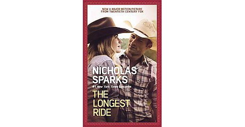 The Longest Ride (Media Tie-In) (Paperback) by Nicholas Sparks - image 1 of 1