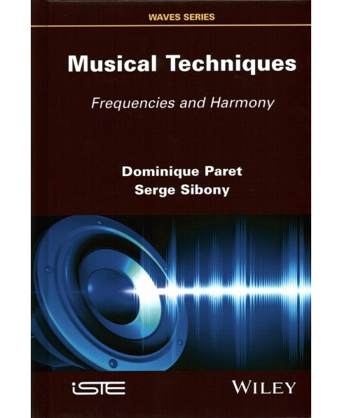 Musical Techniques : Frequencies and Harmony (Hardcover) (Dominique Paret & Serge Sibony) - image 1 of 1