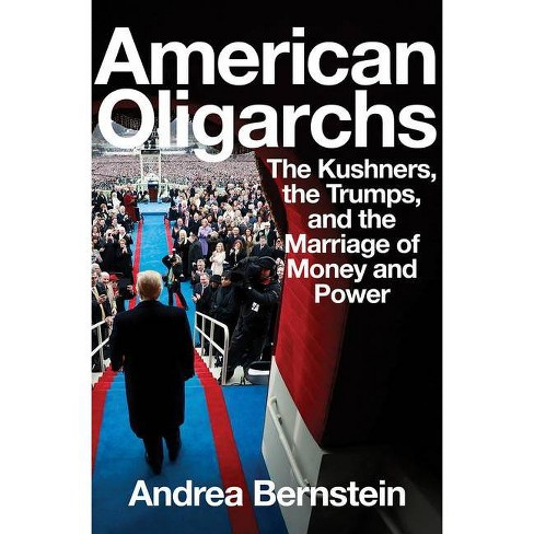 American Oligarchs - by  Andrea Bernstein (Hardcover) - image 1 of 1