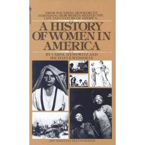 A History of Women in America - by  Carol Hymowitz & Michaele Weissman (Paperback) - image 1 of 1