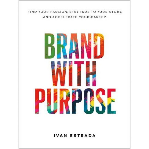 Brand with Purpose - by  Ivan Estrada (Hardcover) - image 1 of 1