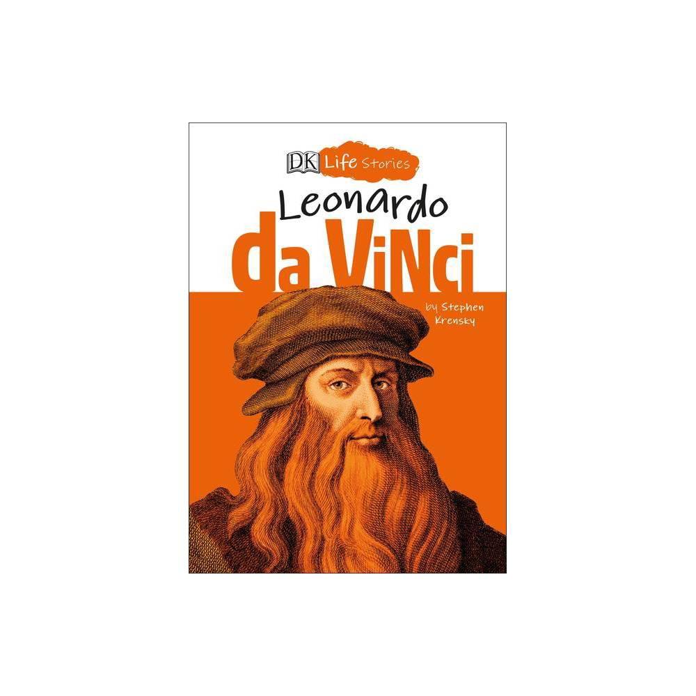 Dk Life Stories Leonardo Da Vinci By Stephen Krensky Hardcover