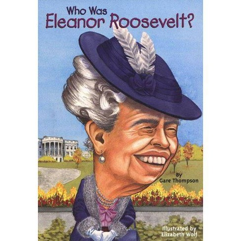 Who Was Eleanor Roosevelt - (Who Was...?) by  Gare Thompson (Hardcover) - image 1 of 1