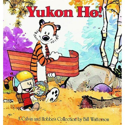 Yukon Ho! - (Calvin and Hobbes) by  Bill Watterson (Paperback)