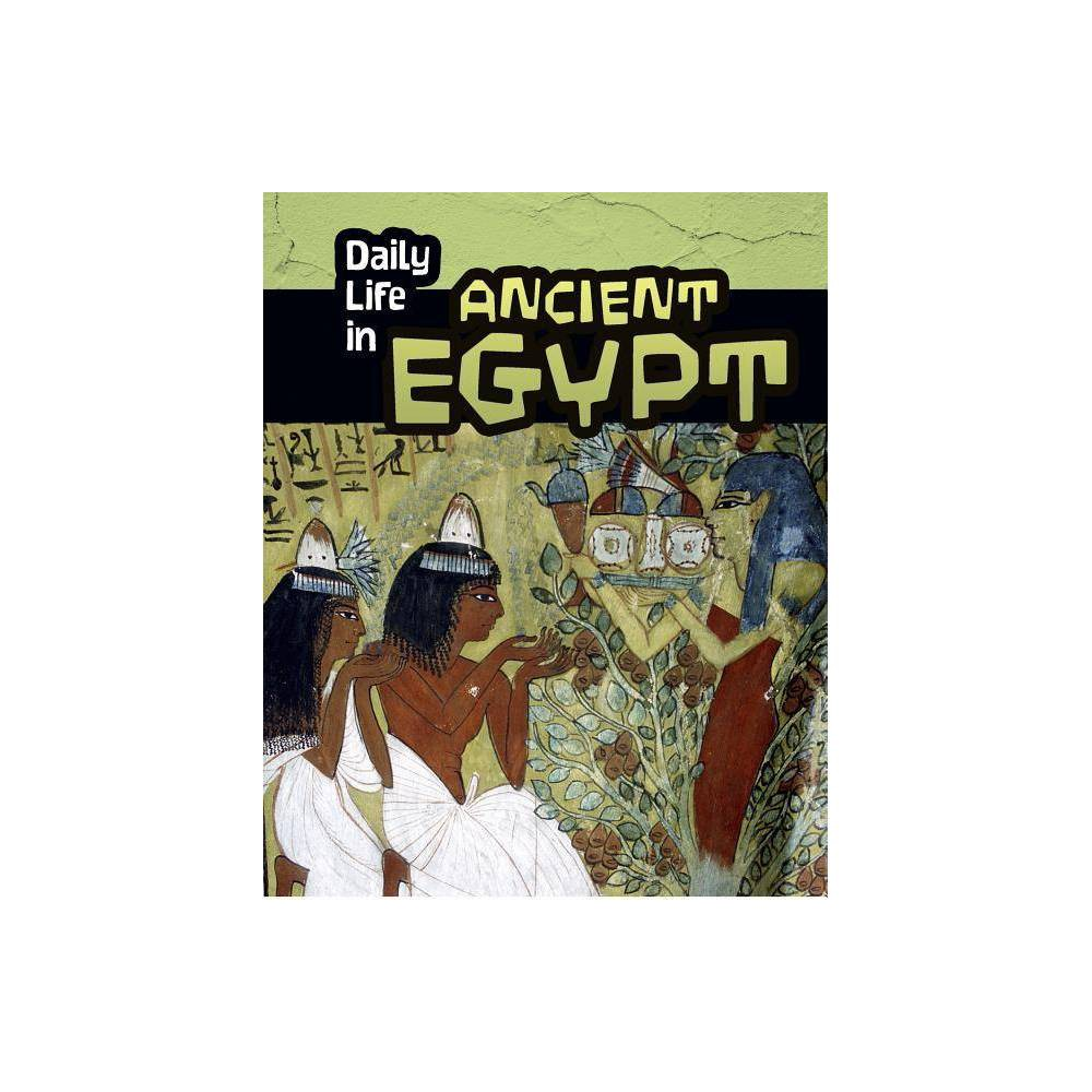 Daily Life In Ancient Egypt Daily Life In Ancient Civilizations By Don Nardo Paperback