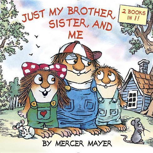 Just My Brother, Sister, and Me (Little Critter) - (Pictureback Books) by  Mercer Mayer (Paperback) - image 1 of 1
