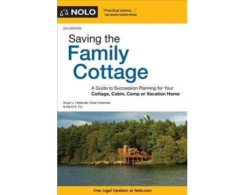 Saving the Family Cottage : A Guide to Succession Planning for Your Cottage, Cabin, Camp or Vacation - image 1 of 1