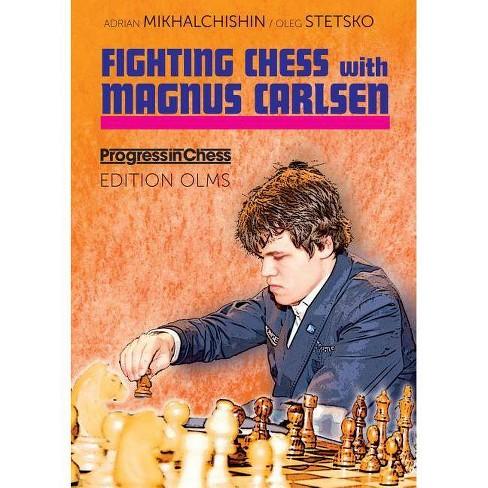 Fighting Chess with Magnus Carlsen - (Progress in Chess) by  Adrian Mikhalchishin & Oleg Stetsko - image 1 of 1