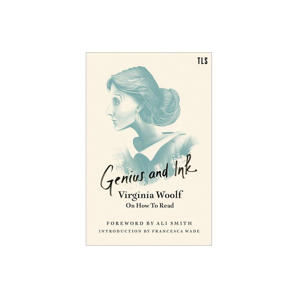 Genius And Ink Virginia Woolf On How To Read Paperback
