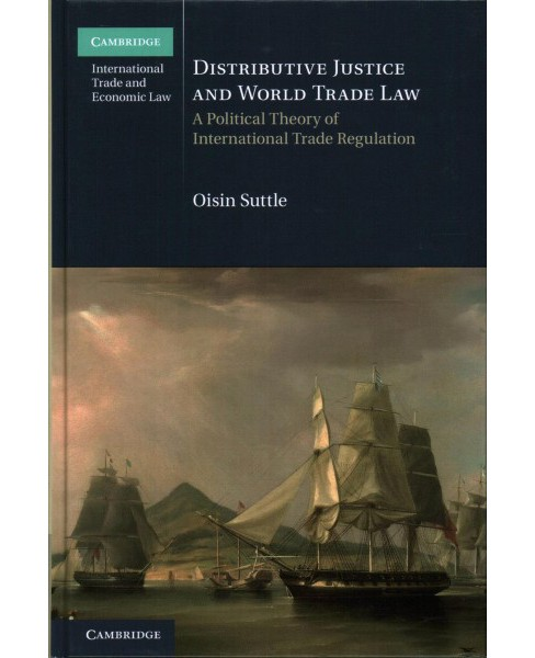 Distributive Justice and World Trade Law : A Political Theory of International Trade Regulation - image 1 of 1