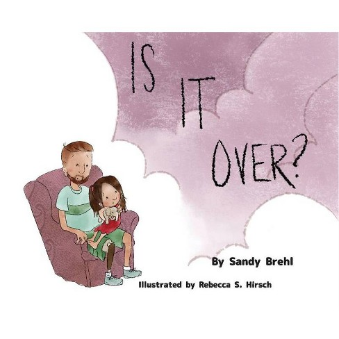 Is It Over? - by  Sandy Brehl (Hardcover) - image 1 of 1