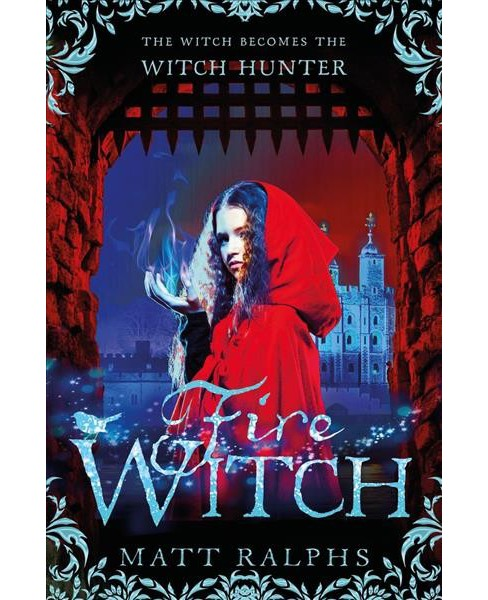 Fire Witch -  (Fire Girl) by Matt Ralphs (Paperback) - image 1 of 1