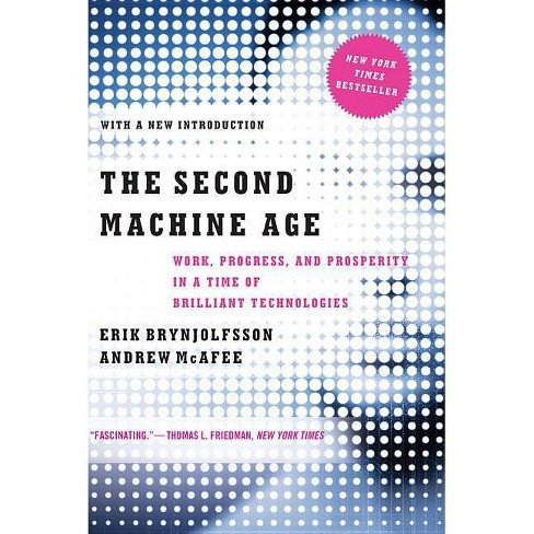 The Second Machine Age - by  Erik Brynjolfsson & Andrew McAfee (Paperback) - image 1 of 1