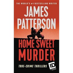 Home Sweet Murder - (Murder Is Forever) by James Patterson (Paperback)