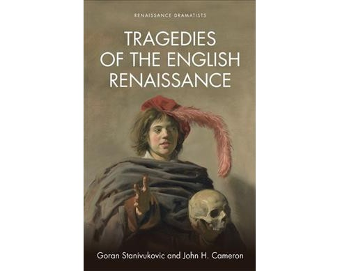 Tragedies of the English Renaissance : An Introduction -  (Hardcover) - image 1 of 1