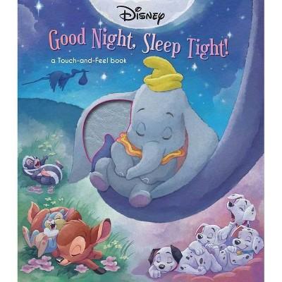 Disney Classic: Good Night, Sleep Tight! - (Touch and Feel)by Lisa Ann Marsoli (Board Book)