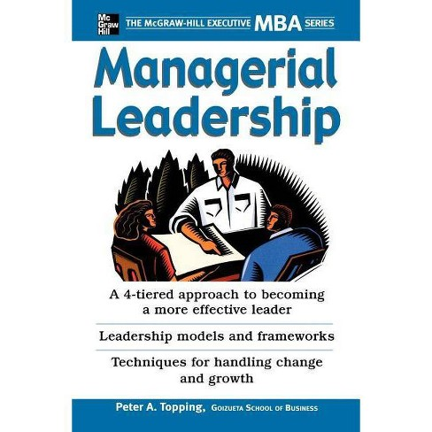 Managerial Leadership - (McGraw-Hill Executive MBA) by  Peter Topping & Topping Peter (Paperback) - image 1 of 1