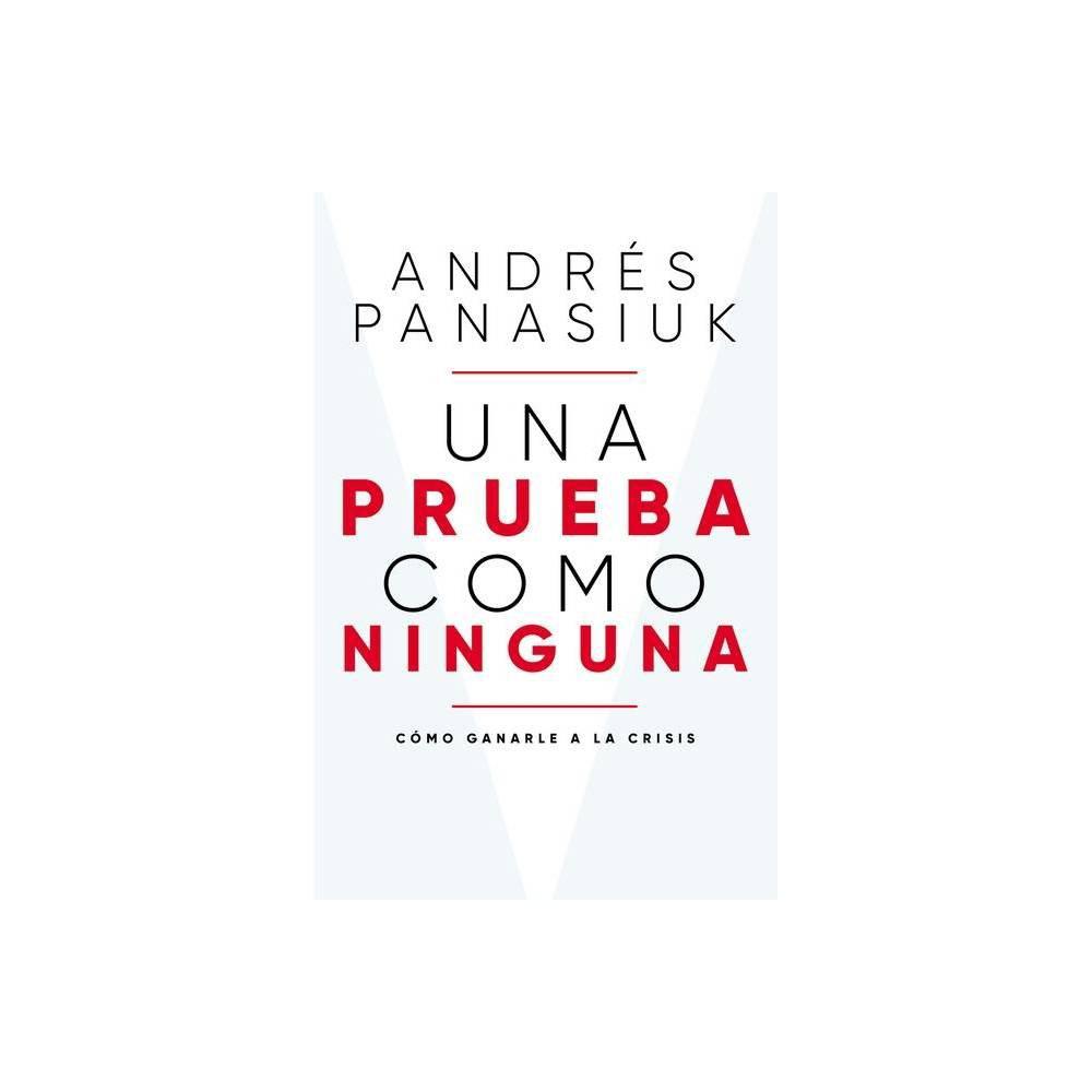 Una Prueba Como Ninguna By Andr S Panasiuk Paperback
