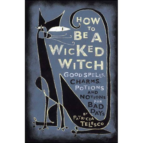 How to Be a Wicked Witch - by  Patricia J Telesco (Paperback) - image 1 of 1