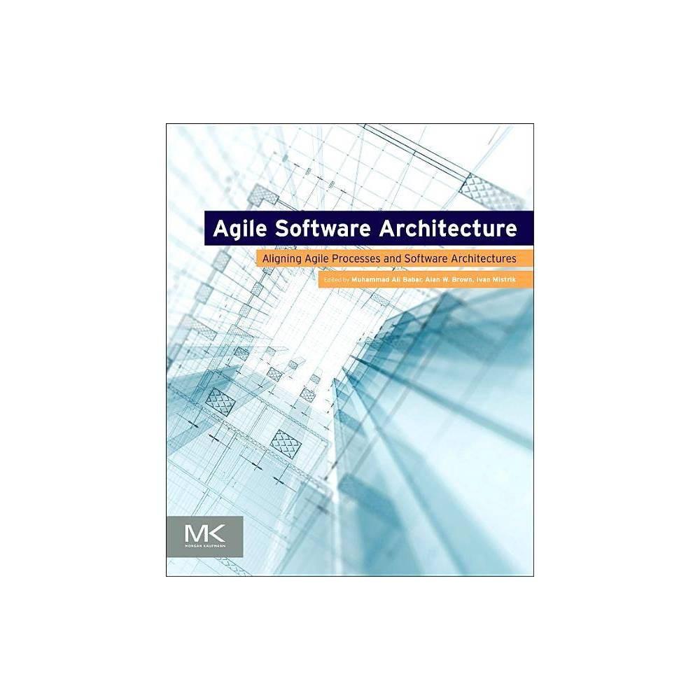 Agile Software Architecture By Muhammad Ali Babar Alan W Brown Ivan Mistrik Paperback