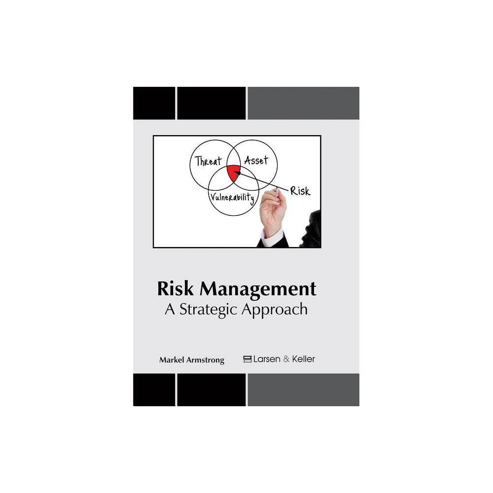 Risk Management: A Strategic Approach - (Hardcover)