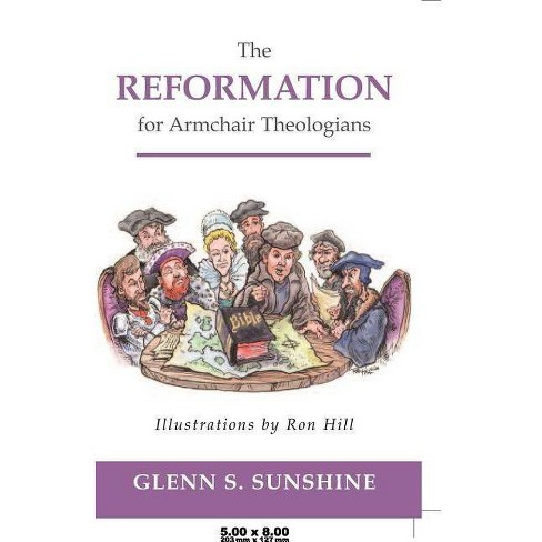 The Reformation for Armchair Theologians - by  Glenn S Sunshine (Paperback) - image 1 of 1