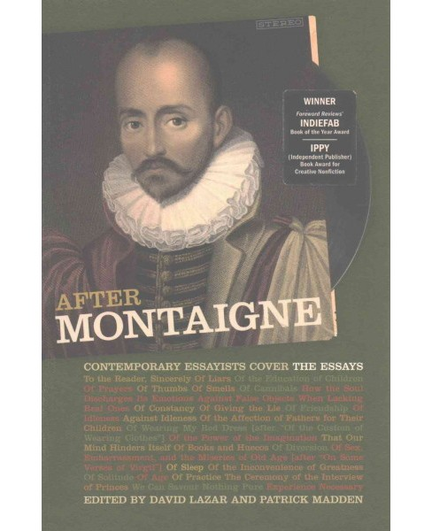 After Montaigne : Contemporary Essayists Cover the Essays (Reprint) (Paperback) - image 1 of 1