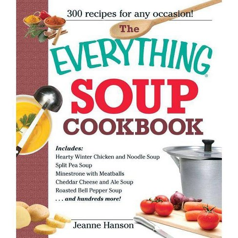 The Everything Soup Cookbook - (Everything (Cooking)) by  B J Hanson & Jeanne Hanson (Paperback) - image 1 of 1