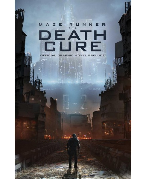Maze Runner: The Death Cure : Official Graphic Novel Prelude (Paperback) (Eric Carrasco) - image 1 of 1