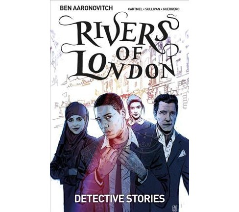 Rivers of London 4 : Detective Stories -  by Andrew Cartmel & Ben Aaronovitch (Paperback) - image 1 of 1
