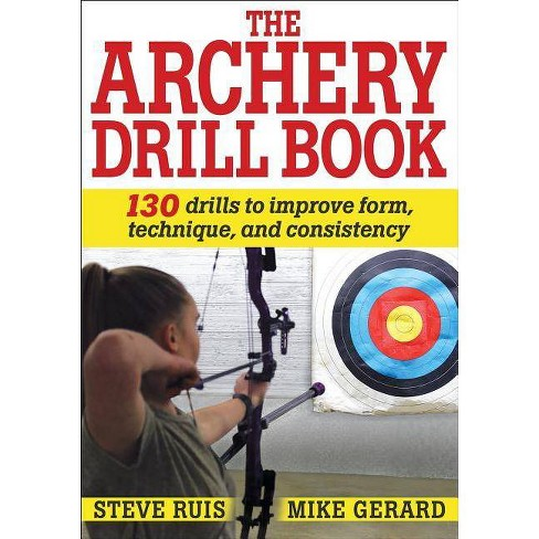 Archery Drill Book - by  Steve Ruis & Michael Gerard (Paperback) - image 1 of 1