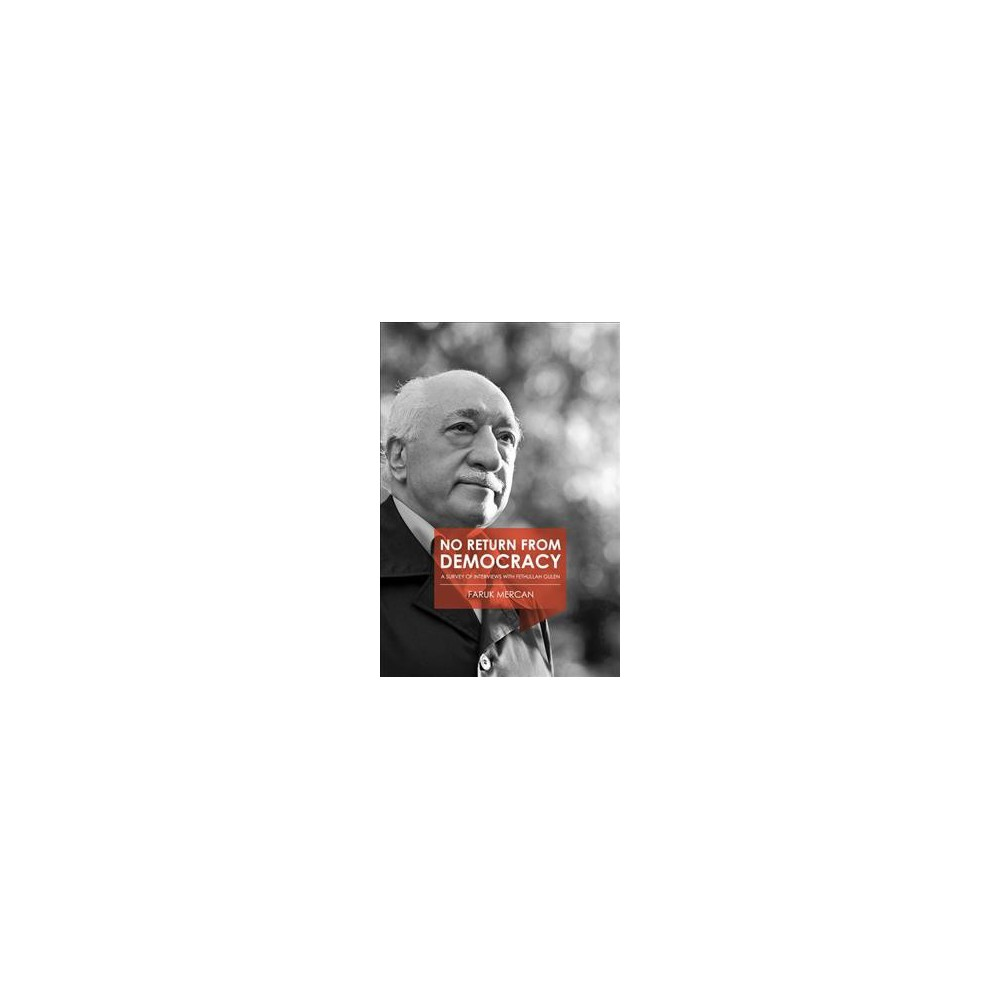 No Return from Democracy : A Survey of Interviews With Fethullah Gulen (Paperback) (Faruk Mercan)