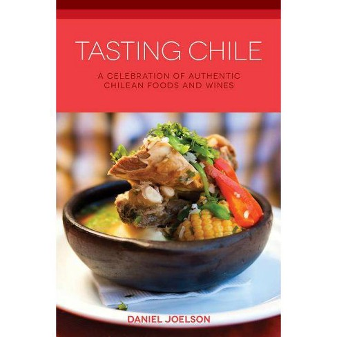 Tasting Chile - (Hippocrene Cookbook Library (Paperback)) by  Daniel Joelson (Paperback) - image 1 of 1
